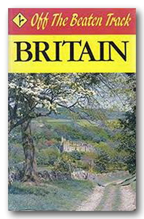 Off The Beaten Track - Britain (16 Itineraries that Explore Britain's Best-Kept Secrets) (2nd Hand Softback) | Campsie Books