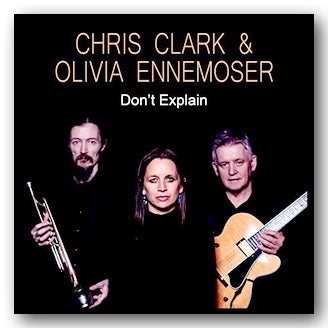 Chris Clark & Olivia Ennemoser - Don't Explain (2nd Hand CD) | Campsie Books
