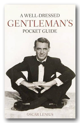 Oscar Lenius - A Well-Dressed Gentleman's Pocket Guide (2nd Hand Hardback) | Campsie Books