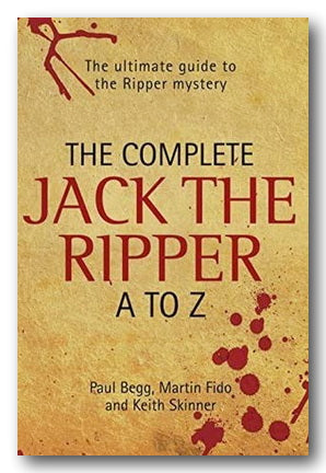 P Begg, M Fido & K Skinner - The Complete Jack The Ripper A-Z (2nd Hand Hardback) | Campsie Books