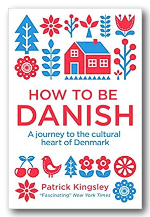 Patrick Kingsley - How To Be Danish (2nd Hand Paperback) | Campsie Books