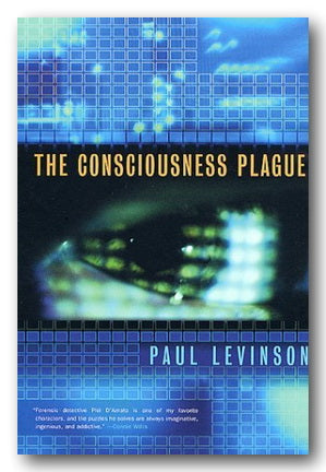 Paul Levinson - The Consciousness Plague (2nd Hand Paperback) | Campsie Books