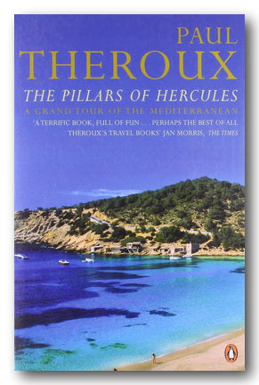 Paul Theroux - The Pillars of Hercules (A Grand Tour of The Mediterranean) (2nd Hand Paperback) | Campsie Books