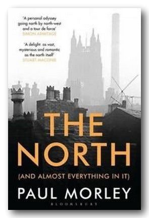 Paul Morley - The North (And Almost Everything in it) (2nd Hand Paperback) | Campsie Books