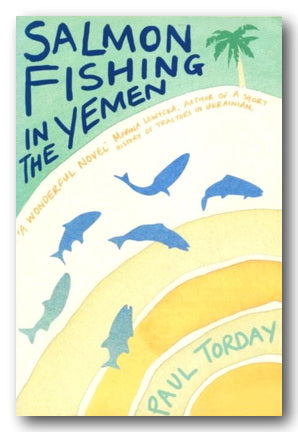 Paul Torday - Salmon Fishing in The Yemen