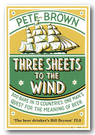 Pete Brown - Three Sheets To The Wind