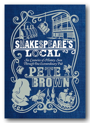 Pete Brown - Shakespeare's Local (2nd Hand Hardback) | Campsie Books