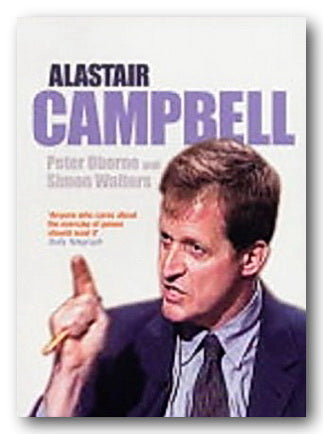 Peter Oborne & Simon Walters - Alastair Campbell (2nd Hand Paperback) | Campsie Books