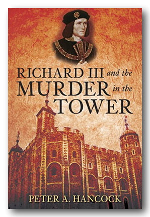 Peter A. Hancock - Richard III & The Murder In The Tower (2nd Hand Paperback) | Campsie Books