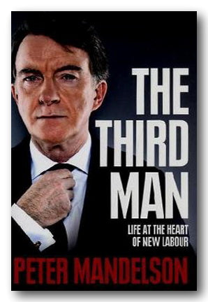 Peter Mandelson - The Third Man (2nd Hand Hardback) | Campsie Books