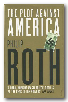 Philip Roth - The Plot Against America