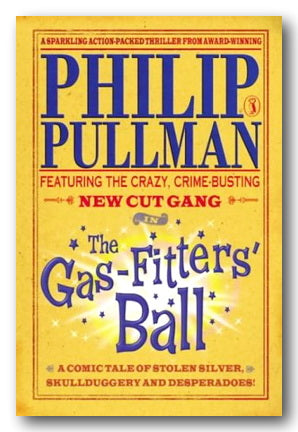 Philip Pullman - The Gas-Fitters' Ball (2nd Hand Paperback) | Campsie Books