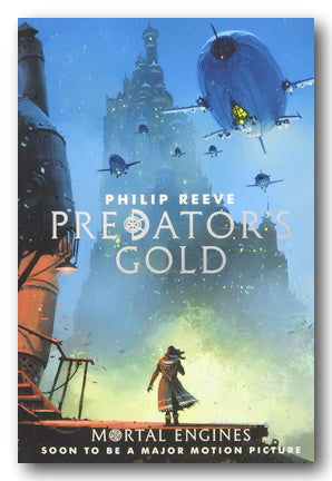 Philip Reeve - Predator's Gold (Mortal Engines #2) (2nd Hand Paperback) | Campsie Books