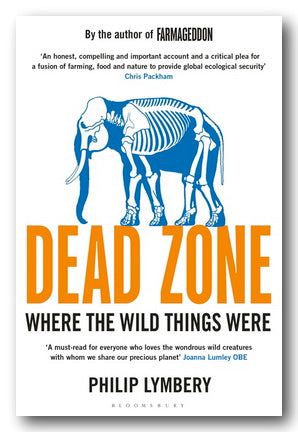 Philip Lymbery - Dead Zone (Where The Wild Things Were) (New Paperback) | Campsie Books