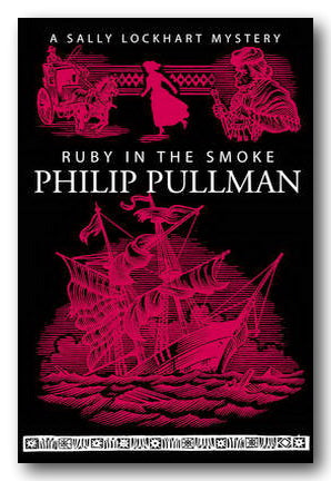 Philip Pulman - The Ruby in The Smoke (30th Ann. Ed.) (2nd Hand Paperback) | Campsie Books