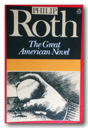 Philip Roth - The Great American Novel (2nd Hand Paperback) | Campsie Books
