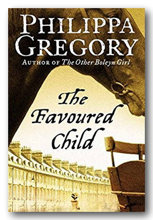 Philippa Gregory - The Favoured Child