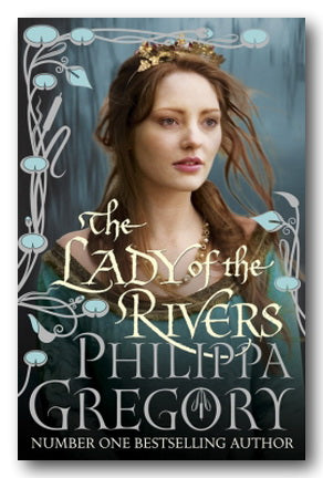 Philippa Gregory - The Lady of the Rivers (2nd Hand Hardback) | Campsie Books