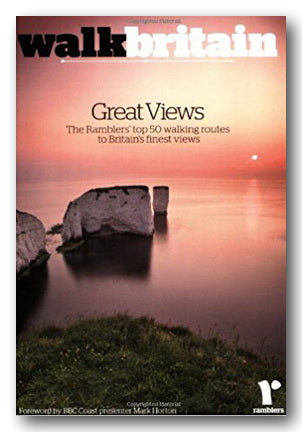 Ramblers Assoc. - Walk Britain - Great Views (Top 50 Walking Routes) (Softback)