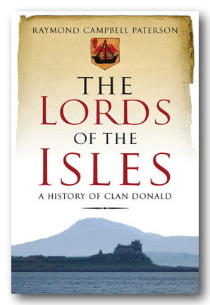 Raymond Campbell Paterson - The Lords of The Isles (2nd Hand Paperback) | Campsie Books