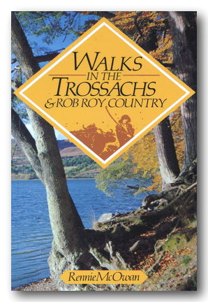 Rennie McOwan - Walks in The Trossachs & Rob Roy Country (2nd Hand Paperback) | Campsie Books
