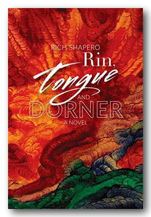 Rich Shapero - Rin, Tongue & Dorner (A Novel)