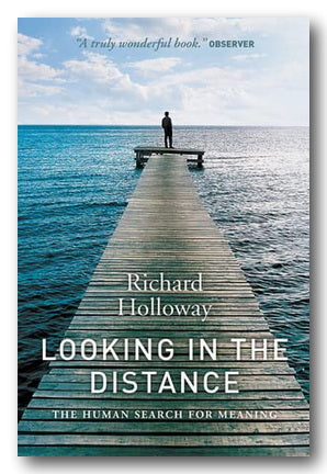 Richard Holloway - Looking In The Distance (2nd Hand Paperback) | Campsie Books