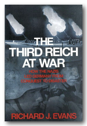 Richard J. Evans - The Third Reich At War (2nd Hand Hardback) | Campsie Books