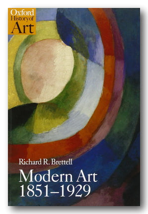 Richard R. Brettell - Oxford History of Art : Modern Art 1851 - 1929 (2nd Hand Paperback) | Campsie Books