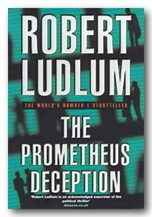 Robert Ludlum - The Prometheus Deception (2nd Hand Hardback) | Campsie Books