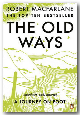 Robert McFarlane - The Old Ways (A Journey on Foot)