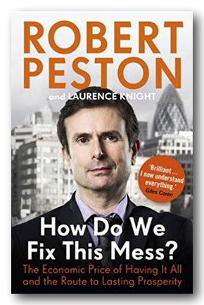 Robert Peston - How Do We Fix This Mess ?