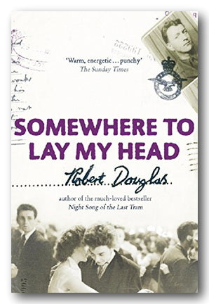 Robert Douglas - Somewhere To Lay My Head (2nd Hand Hardback) | Campsie Books