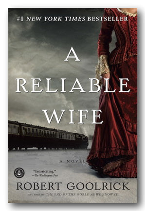 Robert Goolrick - A Reliable Wife (2nd Hand Paperback) | Campsie Books