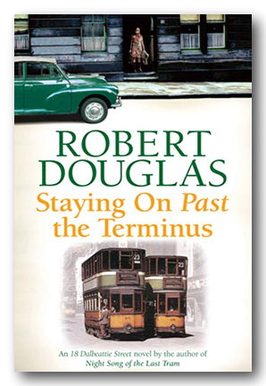 Robert Douglas - Staying On Past the Terminus (18 Dalbeattie Street 2)