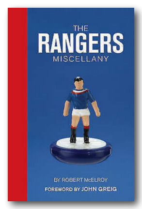 Robert McElroy - The Rangers Miscellany (2nd Hand Hardback) | Campsie Books