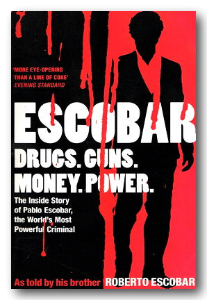 Roberto Escobar - Escobar (Drugs, Guns, Money, Power) (2nd Hand Paperback) | Campsie Books