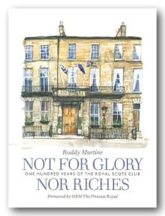 Roddy Martine - Not For Glory (100 Years of The Royal Scots Club) (2nd Hand Hardback) | Campsie Books