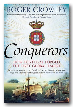 Roger Crowley - Conquerors (How Portugal Forged The First Global Empire) (2nd Hand Paperback) | Campsie Books