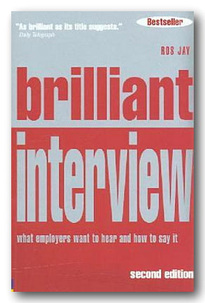 Ros Jay - Brilliant Interview (What Employers Want to Hear . . . ) (2nd Hand Softback)