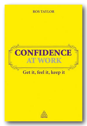 Ros Taylor - Confidence at Work (Get it, Feel It, Keep It) (2nd Hand Paperback) | Campsie Books