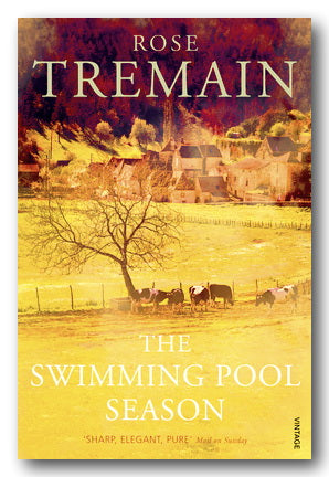 Rose Tremain - The Swimming Pool Season (2nd Hand Paperback) | Campsie Books