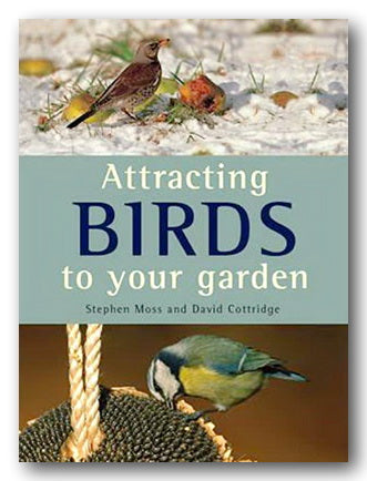 Stephen Moss & David Cottridge - Attracting Birds To Your Garden (2nd Hand Softback) | Campsie Books