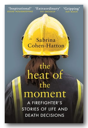 Sabrina Cohen-Hatton - The Heat of The Moment (2nd Hand Paperback) | Campsie Books
