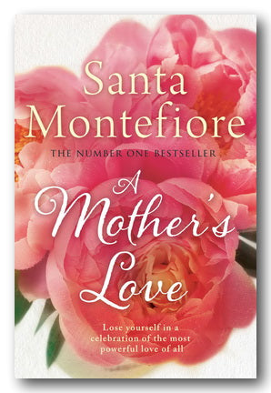 Santa Montefiore - A Mother's Love (2nd Hand Hardback) | Campsie Books