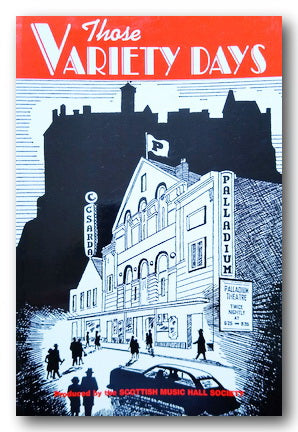 Scottish Music Hall Society - Those Variety Days (2nd Hand Paperback) | Campsie Books
