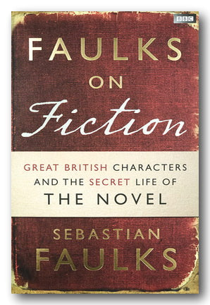 Sebastian Faulks - Faulks on Fiction (2nd Hand Hardback) | Campsie Books
