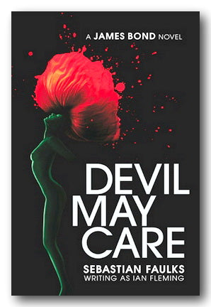 Sebastian Faulks Writing As Ian Fleming - Devil May Care (2nd Hand Hardback) | Campsie Books