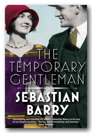 Sebastian Barry - The Temporary Gentleman (2nd Hand Paperback)