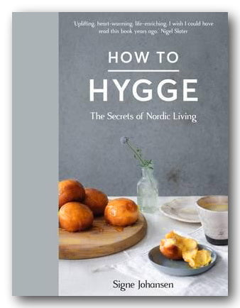 Signe Johansen - How To Hygge (2nd Hand Hardback) | Campsie Books